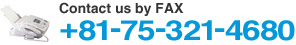 Contact us by FAX|+81-75-321-4680